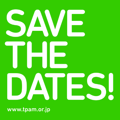 Save the dates for TPAM - Performing Arts Meeting in Yokohama 2017 !!